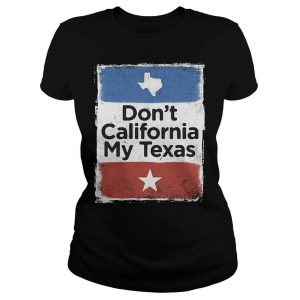 Don't California my Texas Ladies