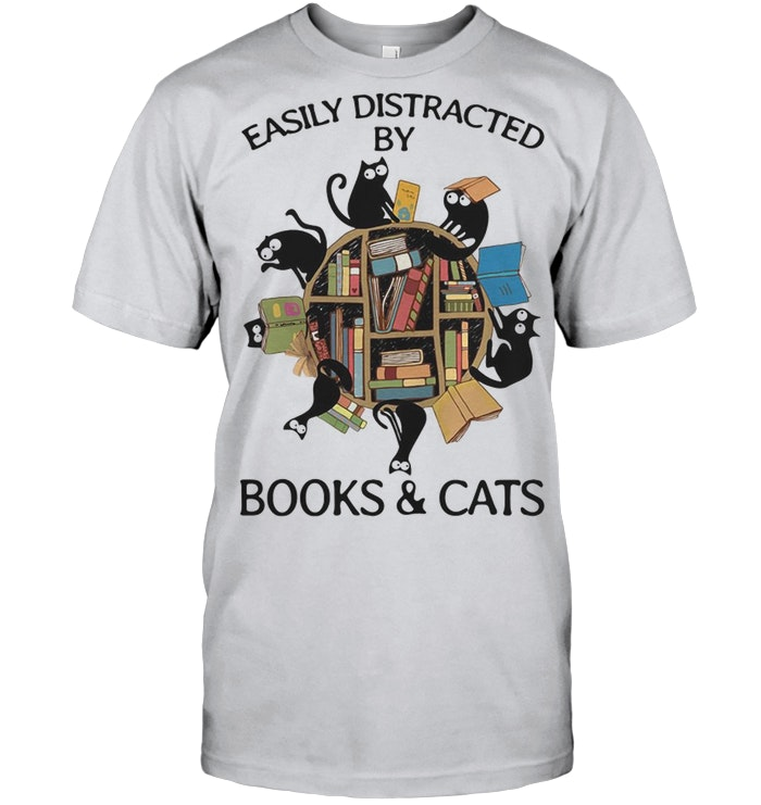 Easily Distracted By Books And Cats