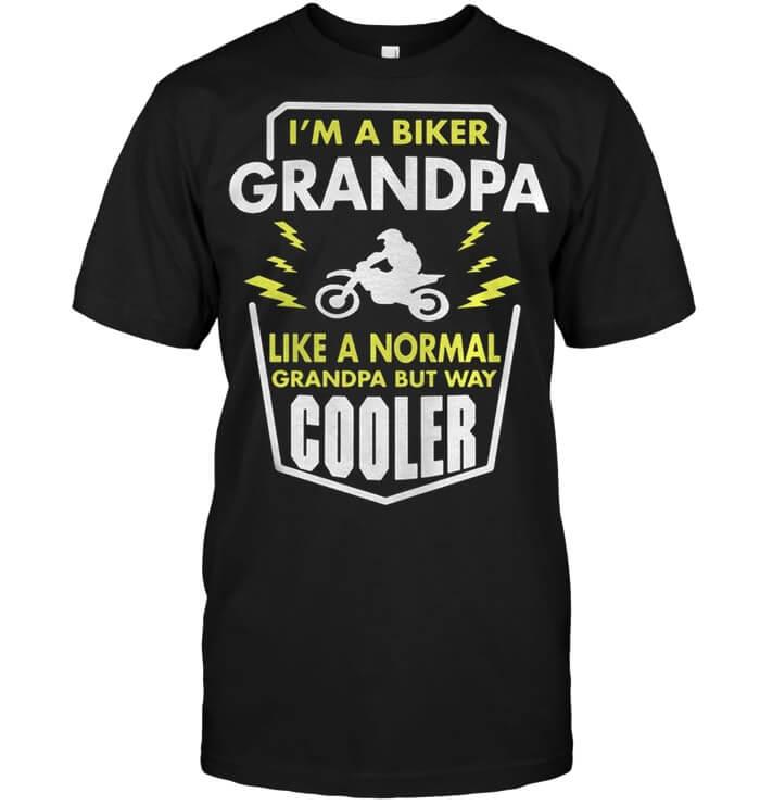 I'm A Biker Grandpa Like A Normal Grandpa But Way Cooler
