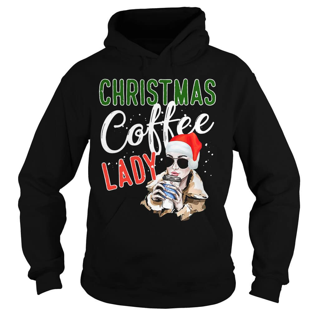 Christmas Coffee Lady Hoodie for you