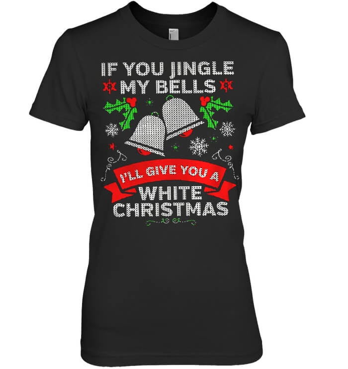 If You Jingle My Bells I'll Give You A White Christmas ladies